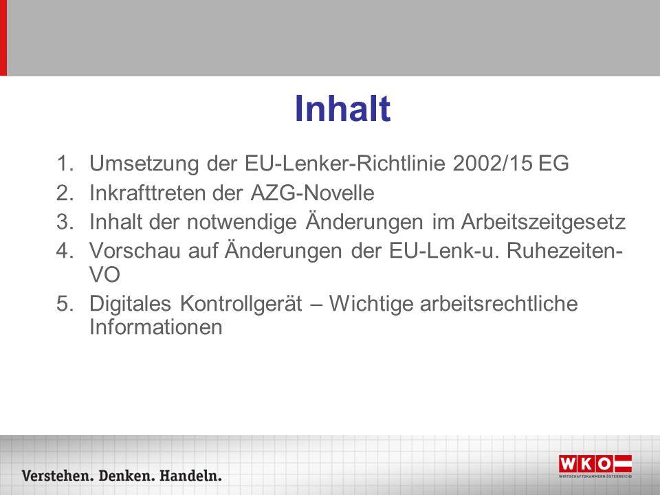 Inhalt Umsetzung der EU-Lenker-Richtlinie 2002/15 EG