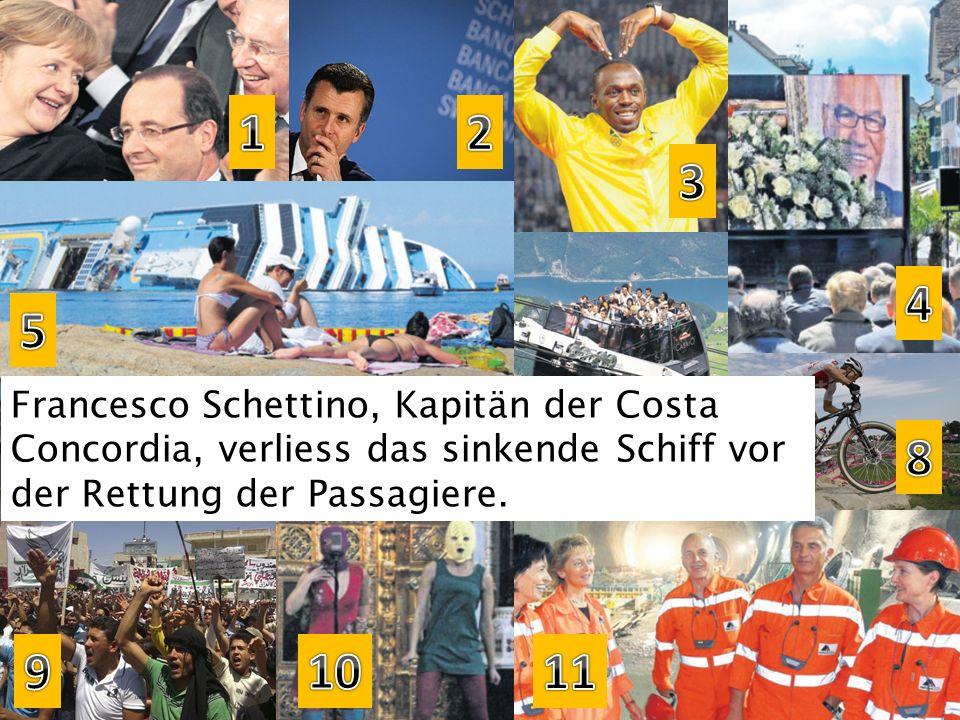 1 2. 3. 4. 5. Francesco Schettino, Kapitän der Costa Concordia, verliess das sinkende Schiff vor der Rettung der Passagiere.