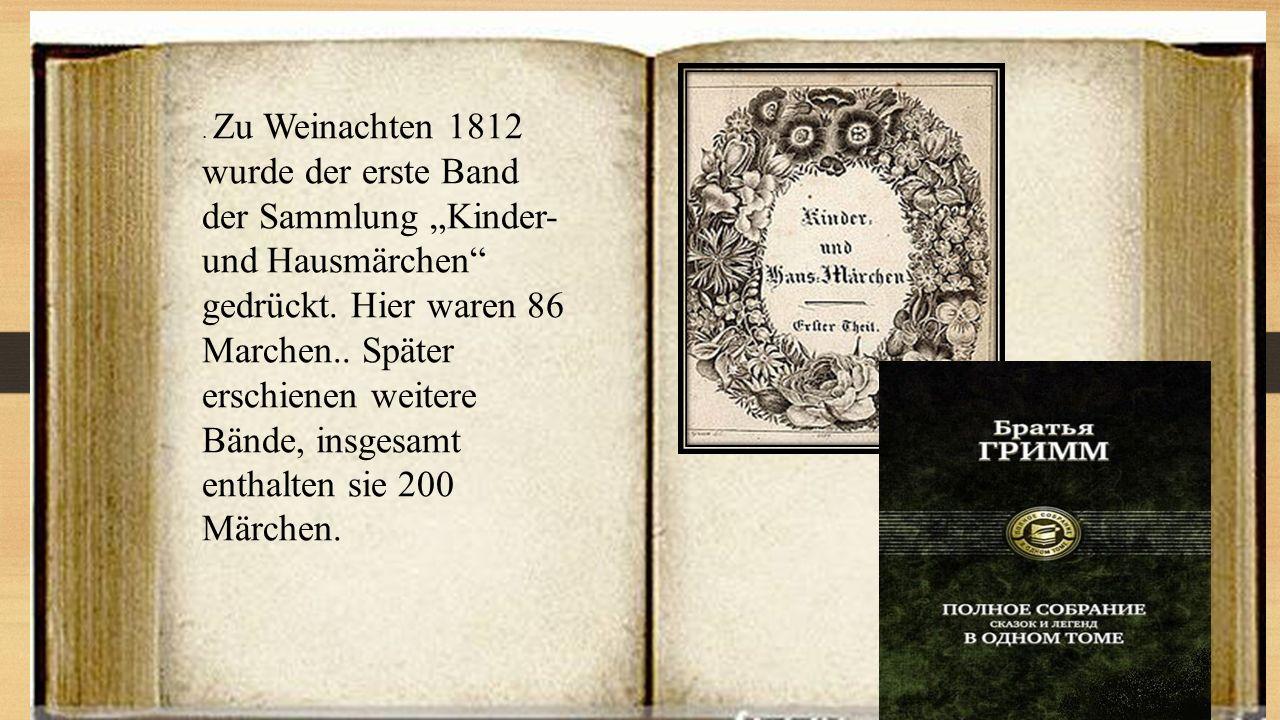 """Zu Weinachten 1812 wurde der erste Band der Sammlung """"Kinder- und Hausmärchen gedrückt."""
