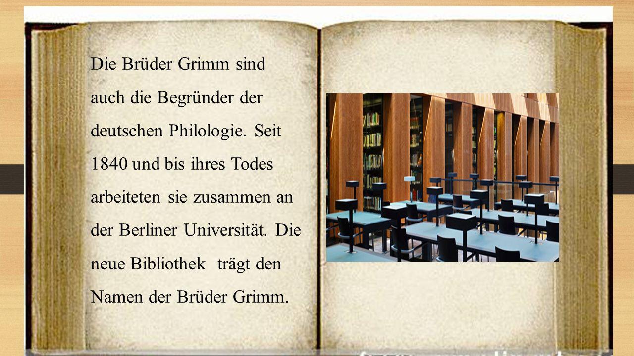 Die Brüder Grimm sind auch die Begründer der deutschen Philologie