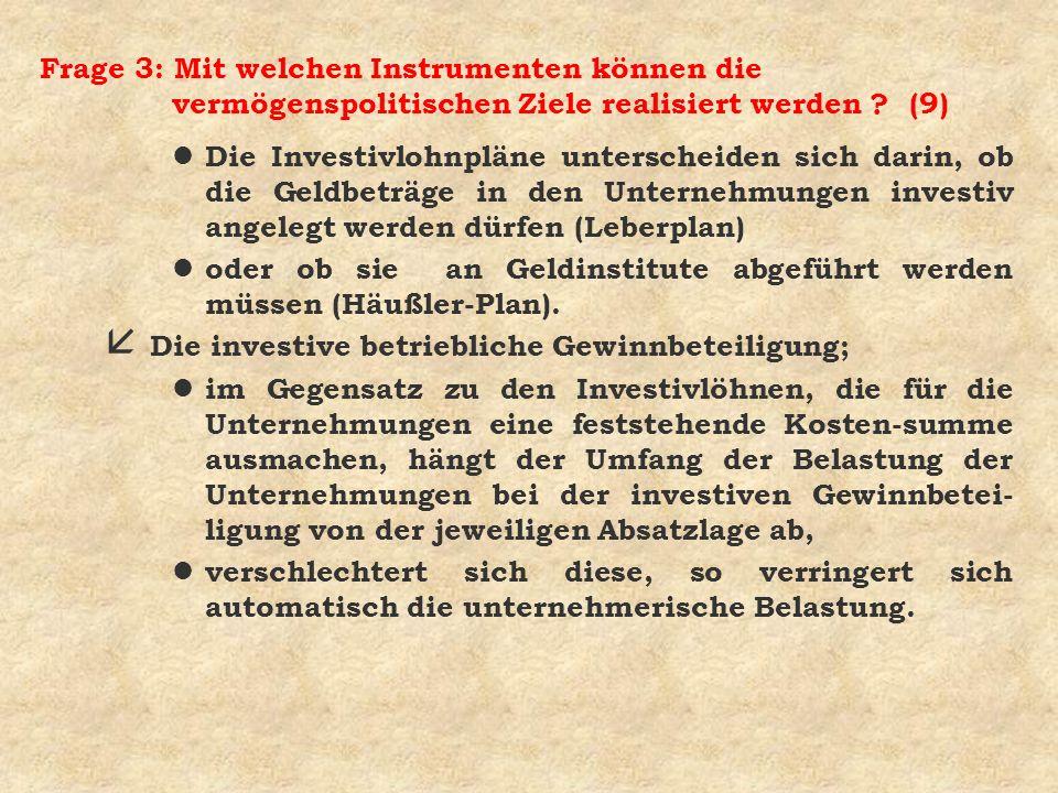 Frage 3: Mit welchen Instrumenten können die vermögenspolitischen Ziele realisiert werden (9)
