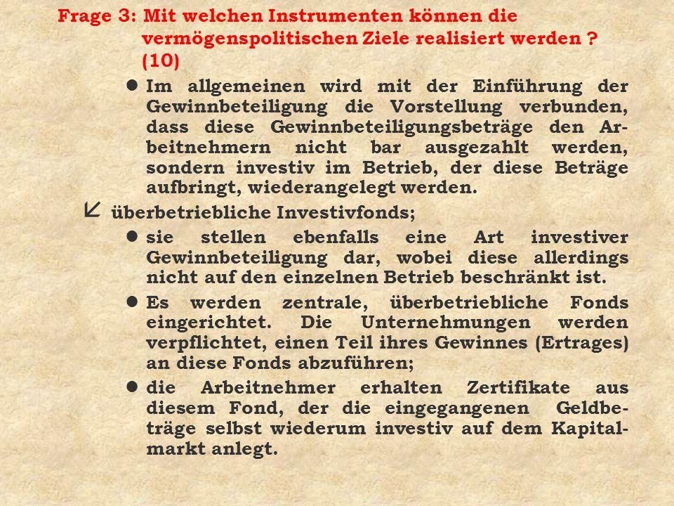 Frage 3: Mit welchen Instrumenten können die vermögenspolitischen Ziele realisiert werden (10)