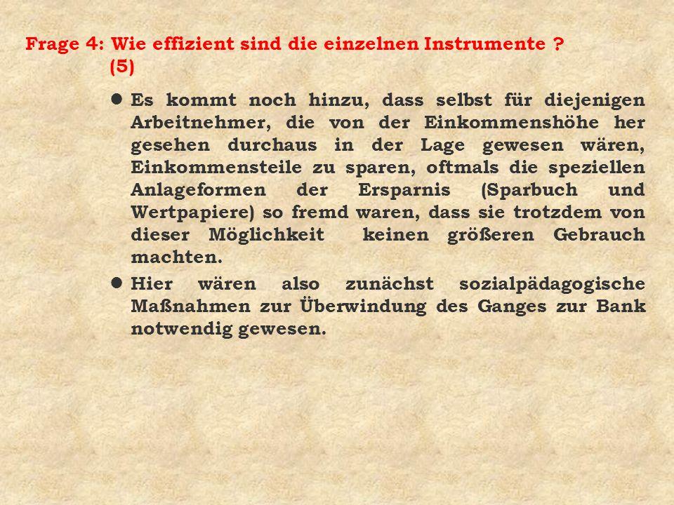 Frage 4: Wie effizient sind die einzelnen Instrumente (5)