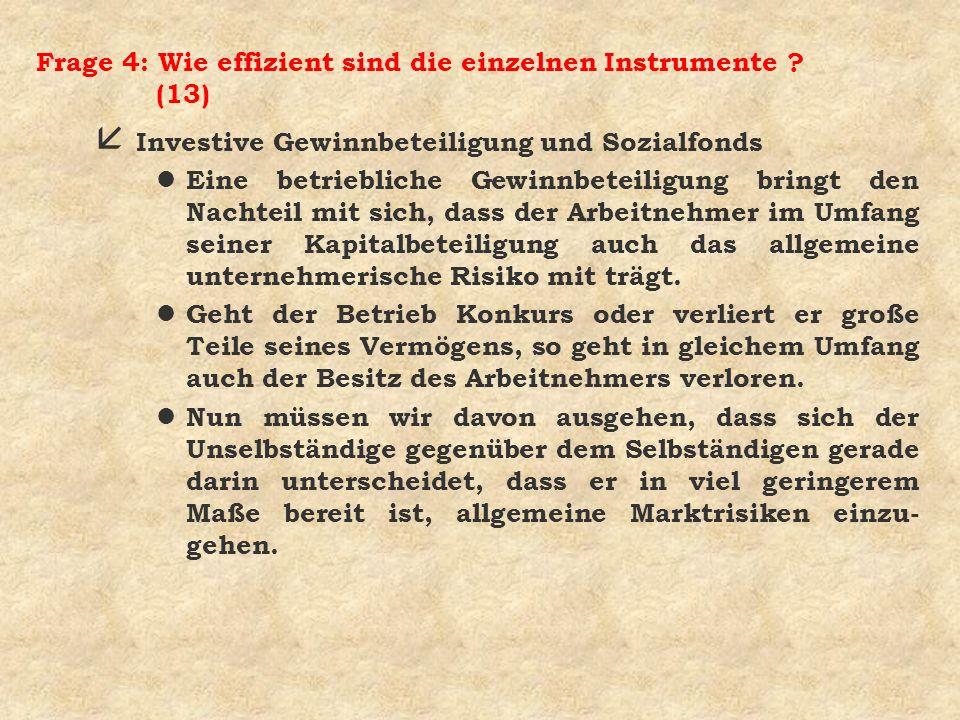 Frage 4: Wie effizient sind die einzelnen Instrumente (13)