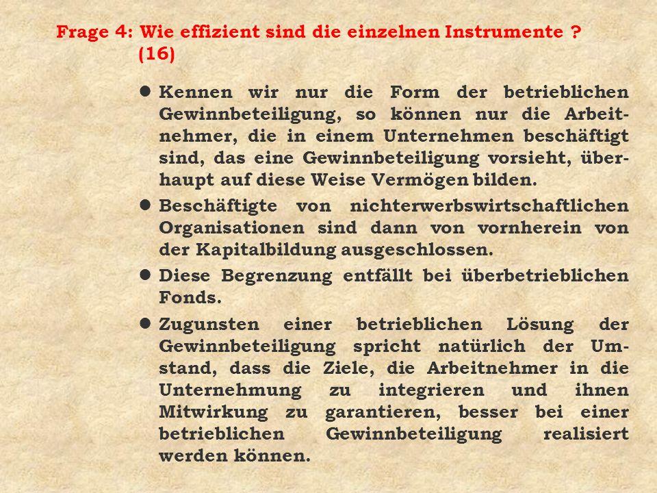 Frage 4: Wie effizient sind die einzelnen Instrumente (16)