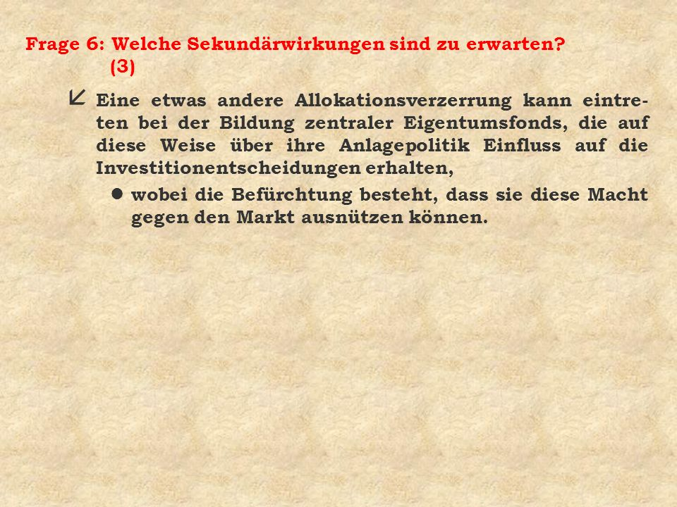 Frage 6: Welche Sekundärwirkungen sind zu erwarten (3)