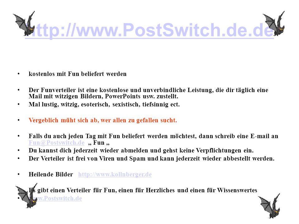http://www.PostSwitch.de.de kostenlos mit Fun beliefert werden