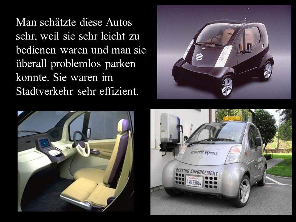 Man schätzte diese Autos sehr, weil sie sehr leicht zu bedienen waren und man sie überall problemlos parken konnte.