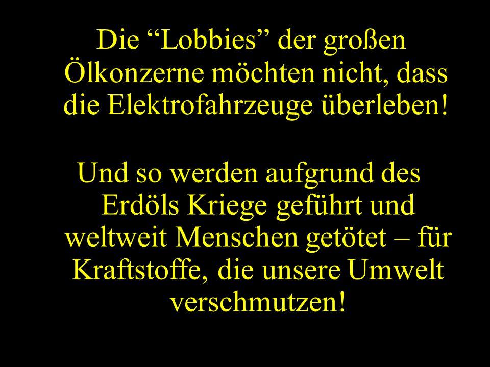 Die Lobbies der großen Ölkonzerne möchten nicht, dass die Elektrofahrzeuge überleben!