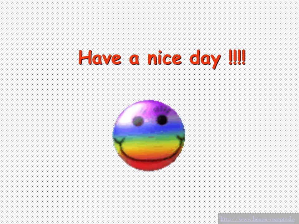 Have a nice day !!!! http://www.hexen-rezepte.de
