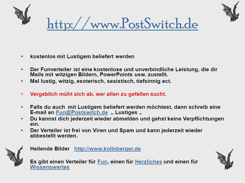 http://www.PostSwitch.de kostenlos mit Lustigem beliefert werden