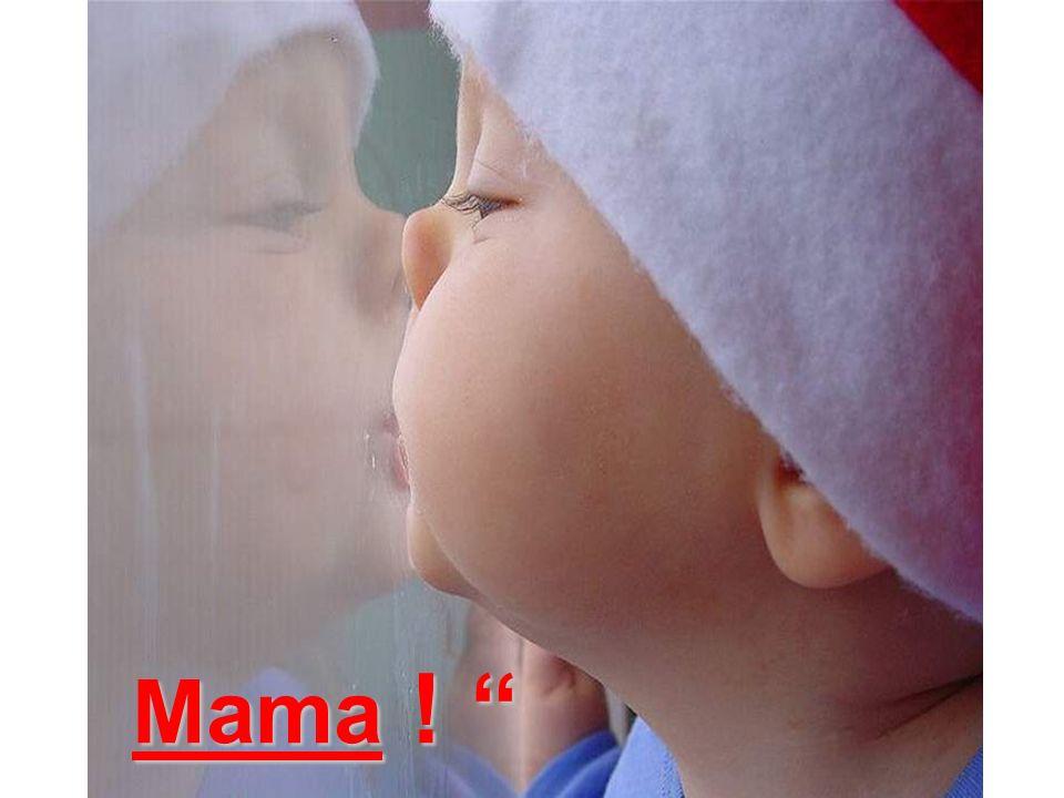 Mama !
