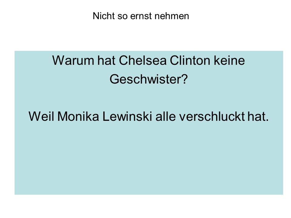 Warum hat Chelsea Clinton keine Geschwister