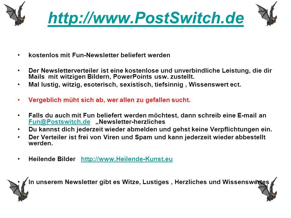 http://www.PostSwitch.de kostenlos mit Fun-Newsletter beliefert werden