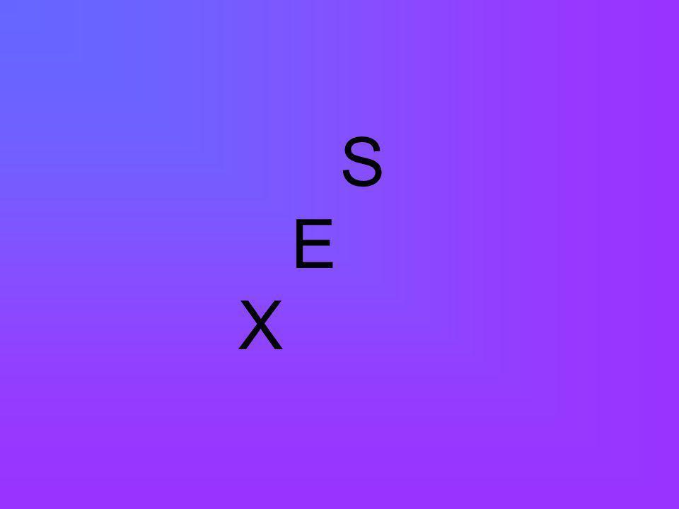 S E X