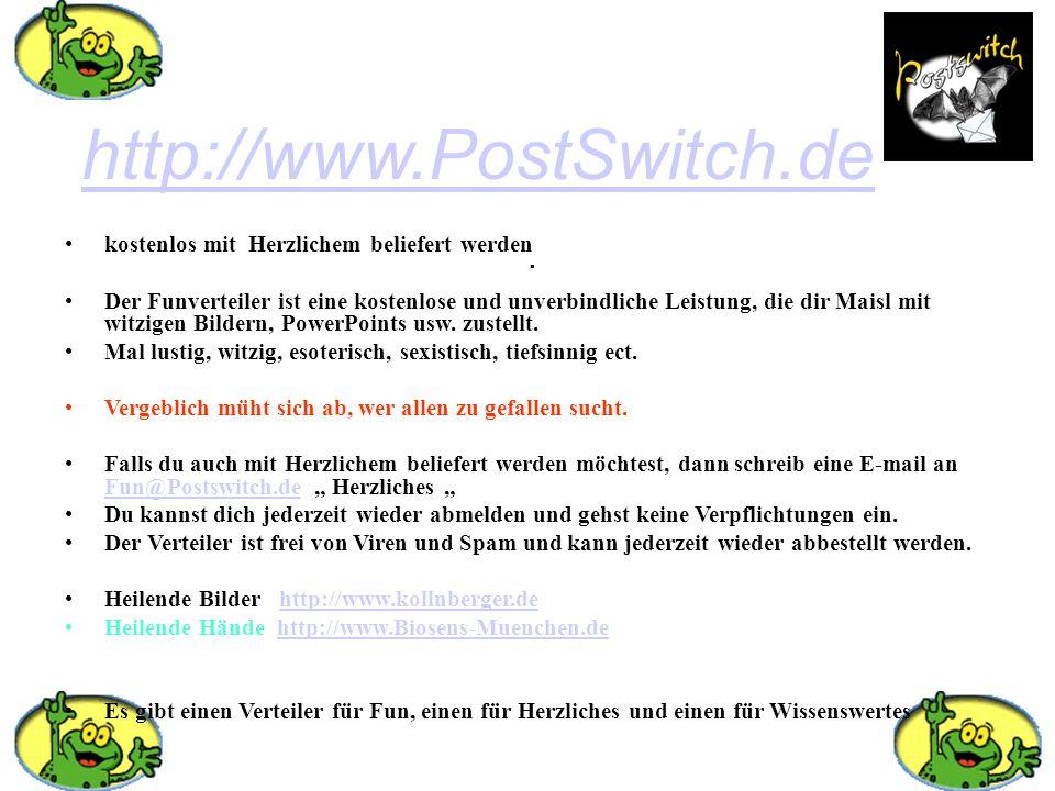 http://www.PostSwitch.de . kostenlos mit Herzlichem beliefert werden