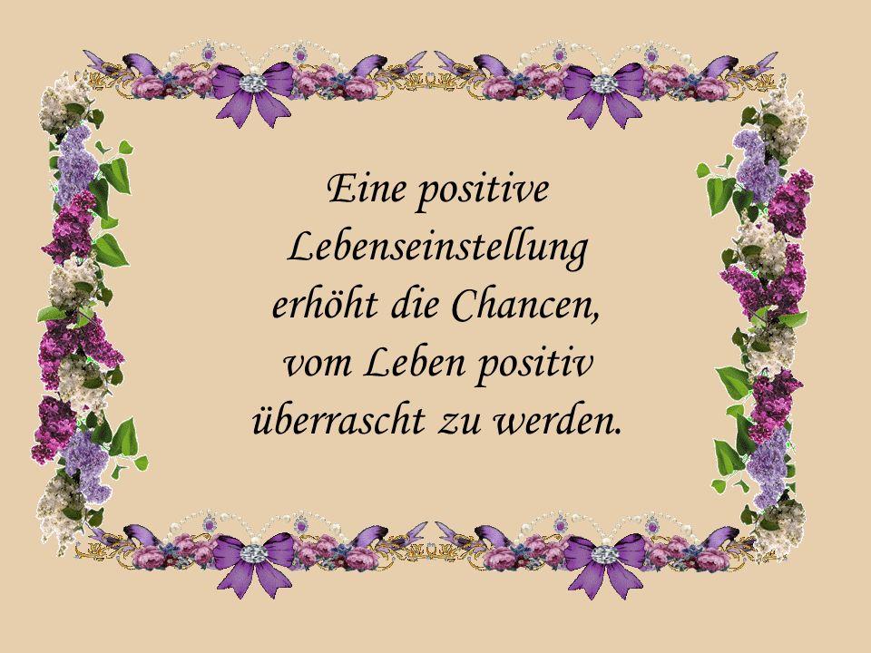 Eine positive Lebenseinstellung