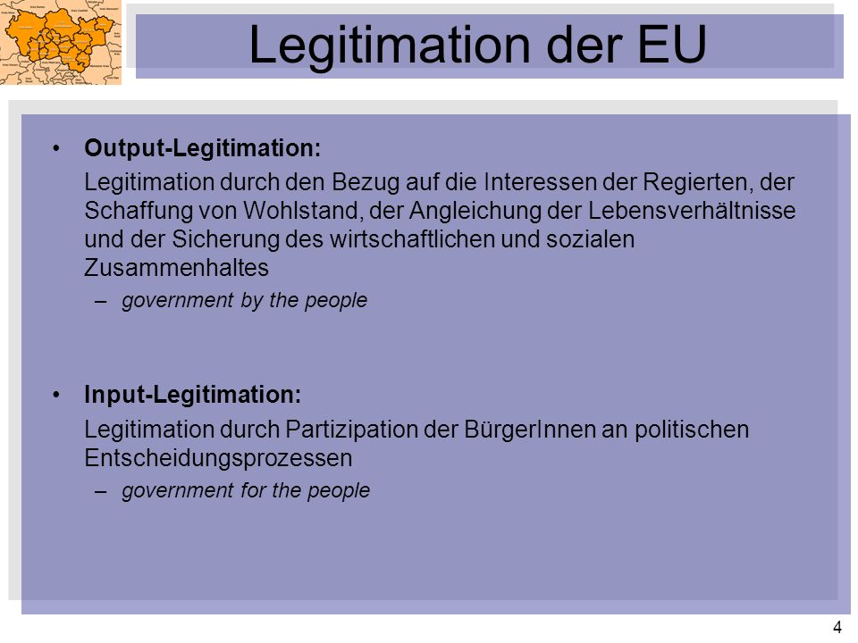 Legitimation der EU Output-Legitimation: