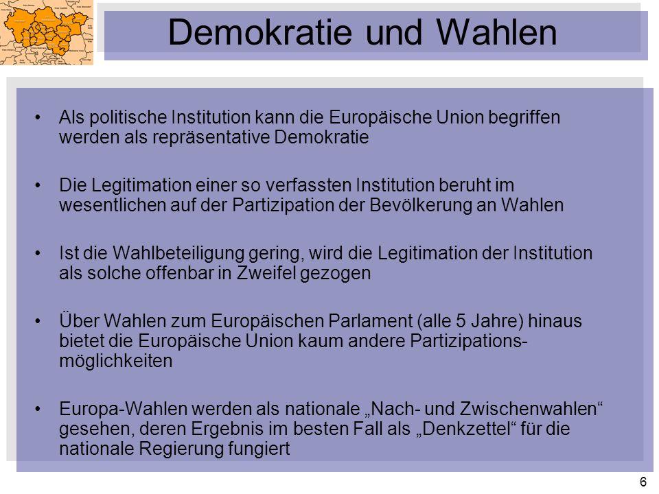 Demokratie und Wahlen Als politische Institution kann die Europäische Union begriffen werden als repräsentative Demokratie.