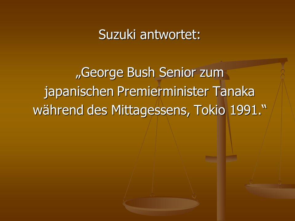 """""""George Bush Senior zum japanischen Premierminister Tanaka"""