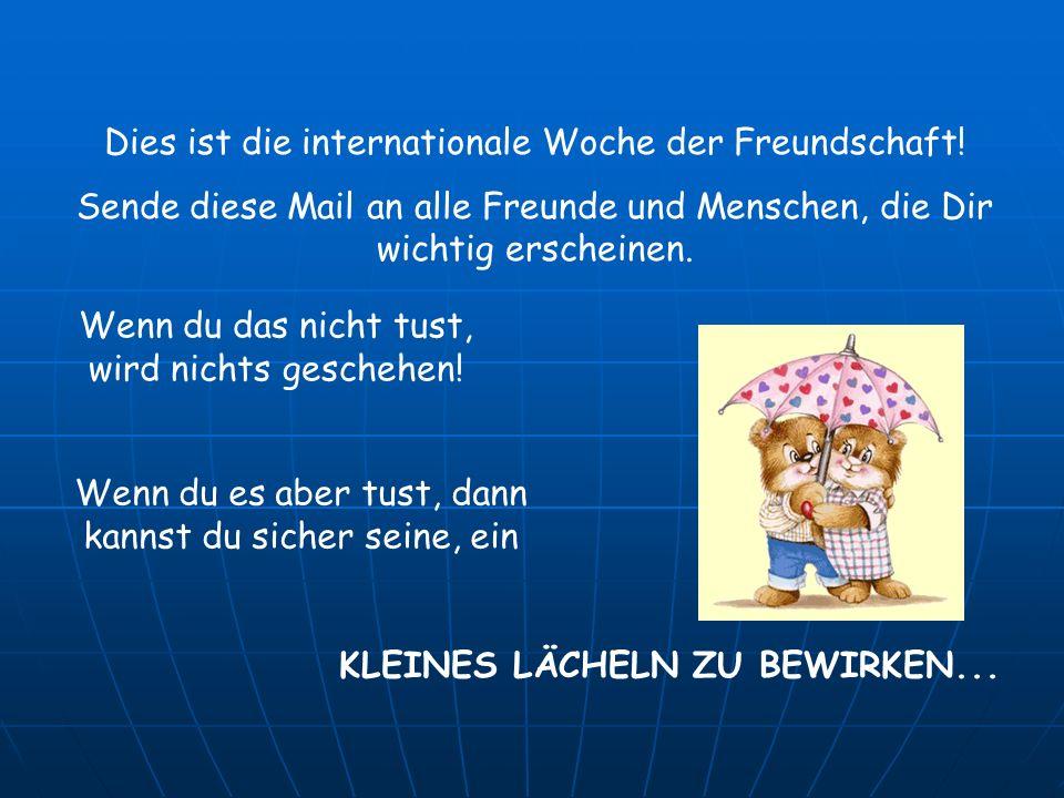Dies ist die internationale Woche der Freundschaft!