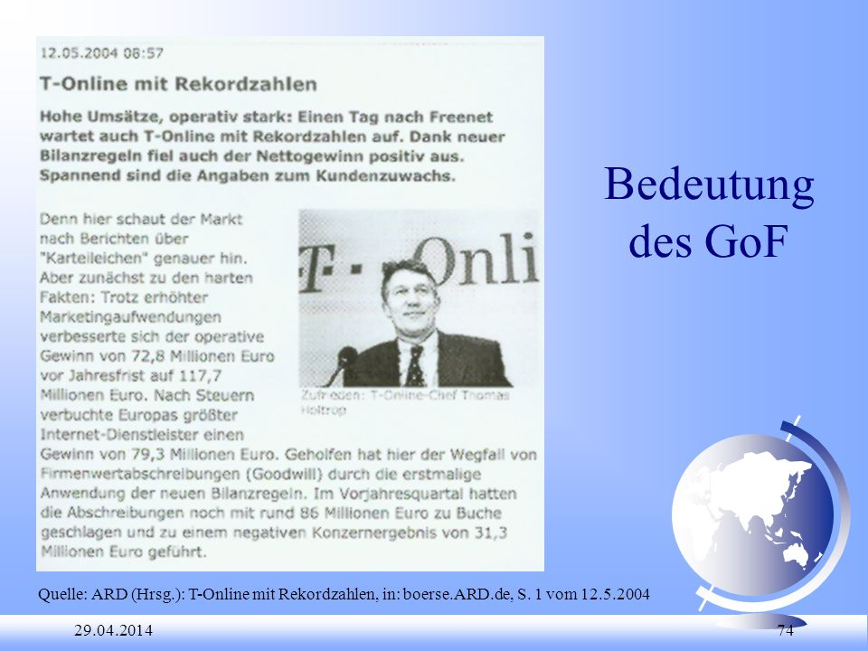 Bedeutung des GoF Quelle: ARD (Hrsg.): T-Online mit Rekordzahlen, in: boerse.ARD.de, S. 1 vom 12.5.2004.