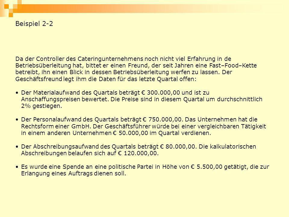Beispiel 2-2 Da der Controller des Cateringunternehmens noch nicht viel Erfahrung in de.