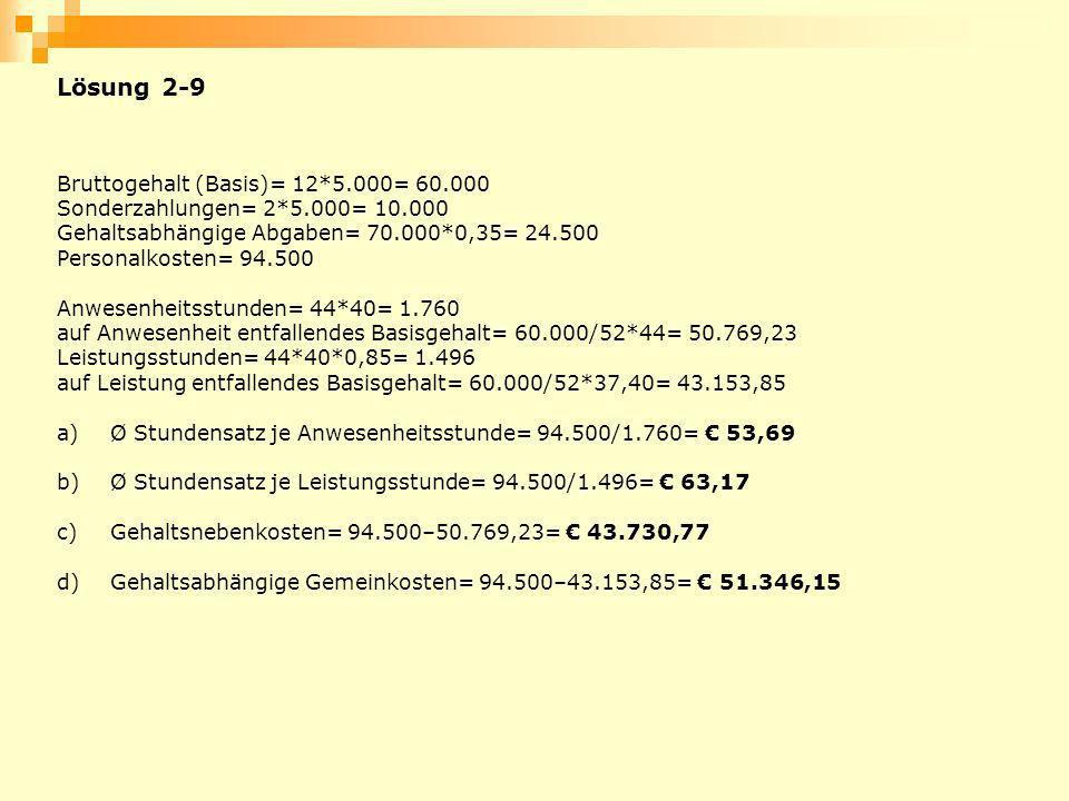 Lösung 2-9 Bruttogehalt (Basis)= 12*5.000= 60.000