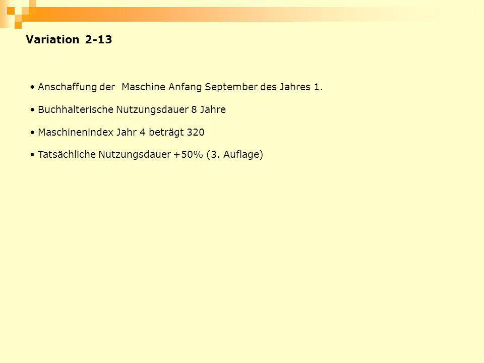 Variation 2-13 Anschaffung der Maschine Anfang September des Jahres 1.