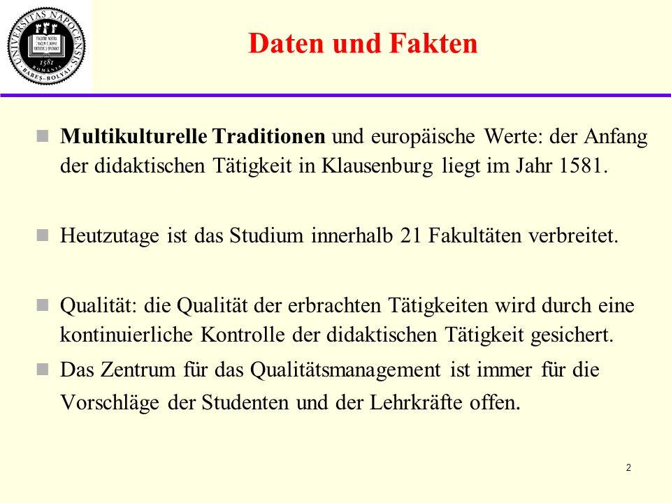 Daten und Fakten Multikulturelle Traditionen und europäische Werte: der Anfang der didaktischen Tätigkeit in Klausenburg liegt im Jahr 1581.