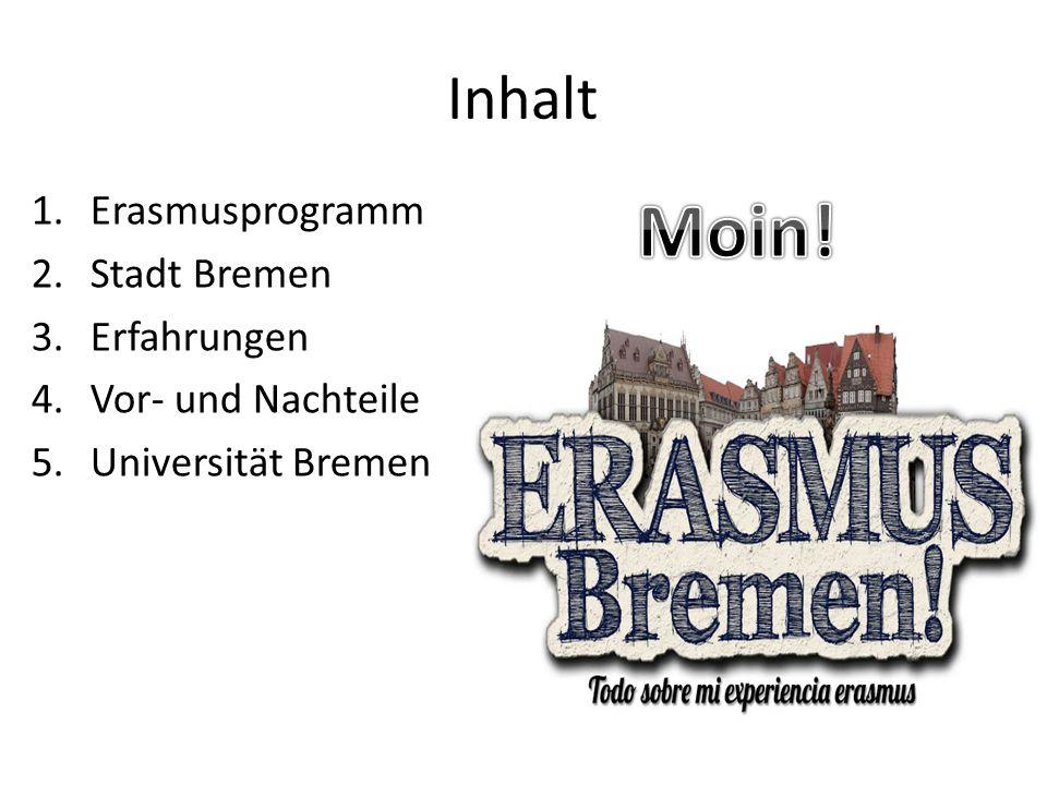 Moin! Inhalt Erasmusprogramm Stadt Bremen Erfahrungen