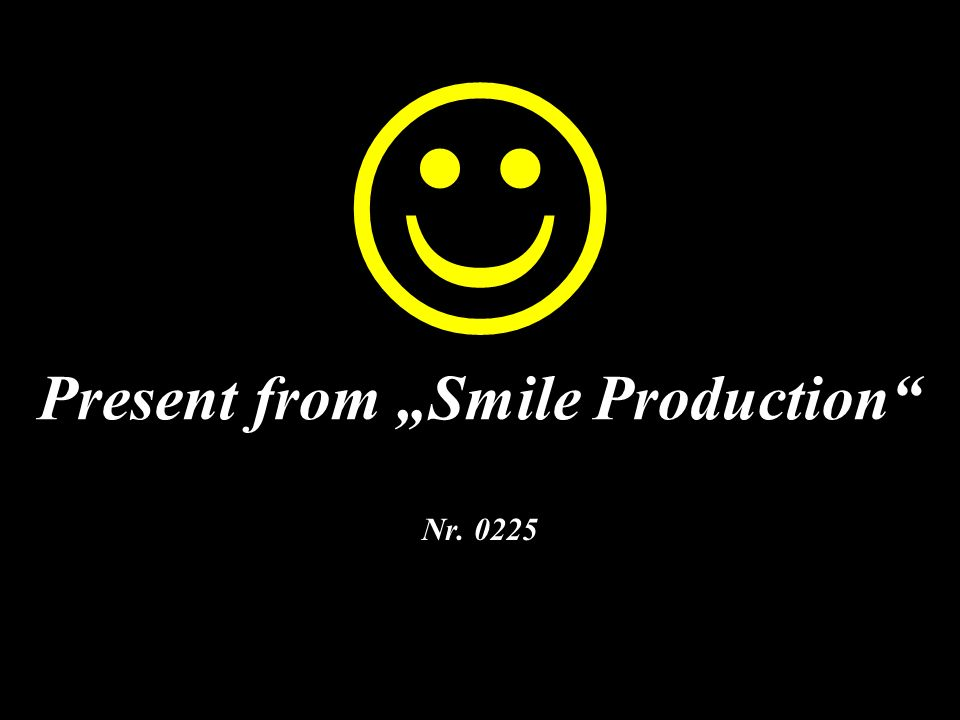 "Present from ""Smile Production"