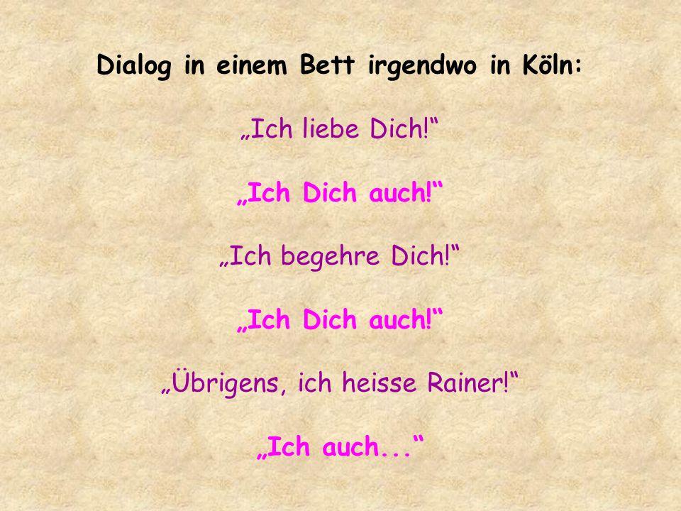 """Dialog in einem Bett irgendwo in Köln: """"Ich liebe Dich!"""