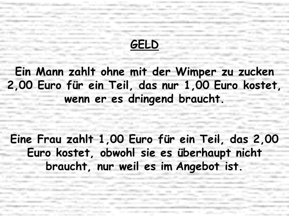 GELD Ein Mann zahlt ohne mit der Wimper zu zucken 2,00 Euro für ein Teil, das nur 1,00 Euro kostet, wenn er es dringend braucht.
