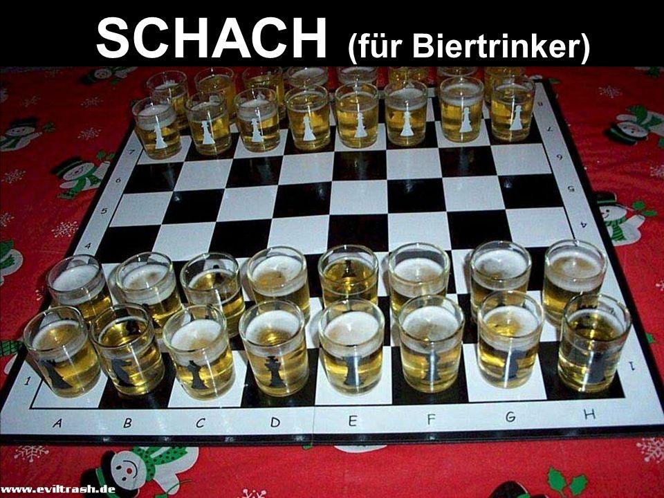 SCHACH (für Biertrinker)