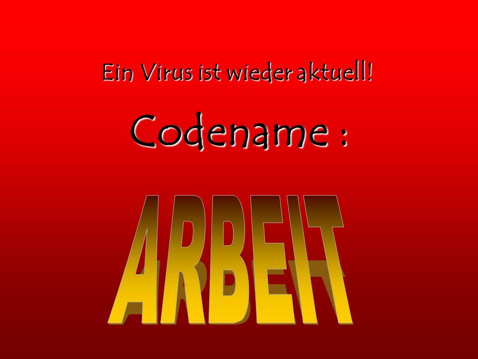 Ein Virus ist wieder aktuell!