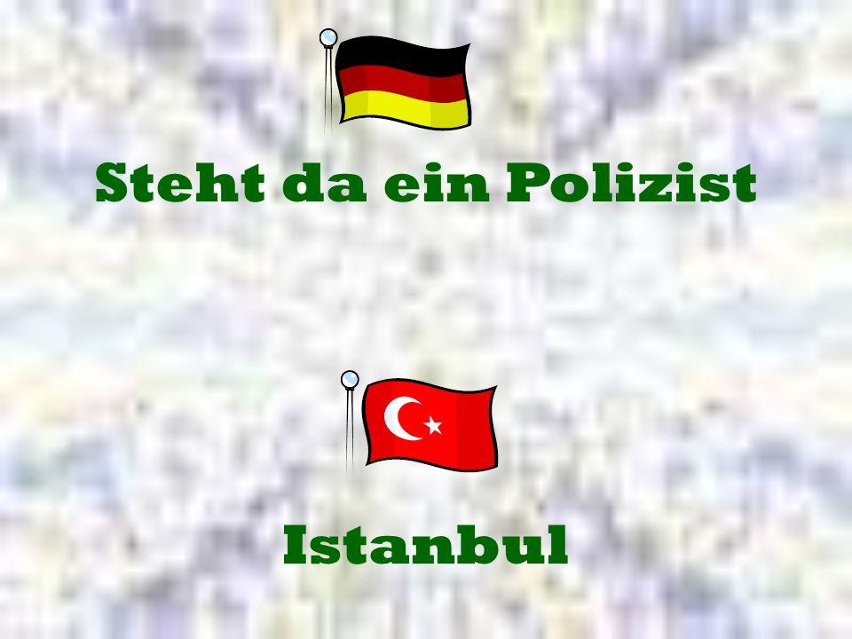 Steht da ein Polizist Istanbul