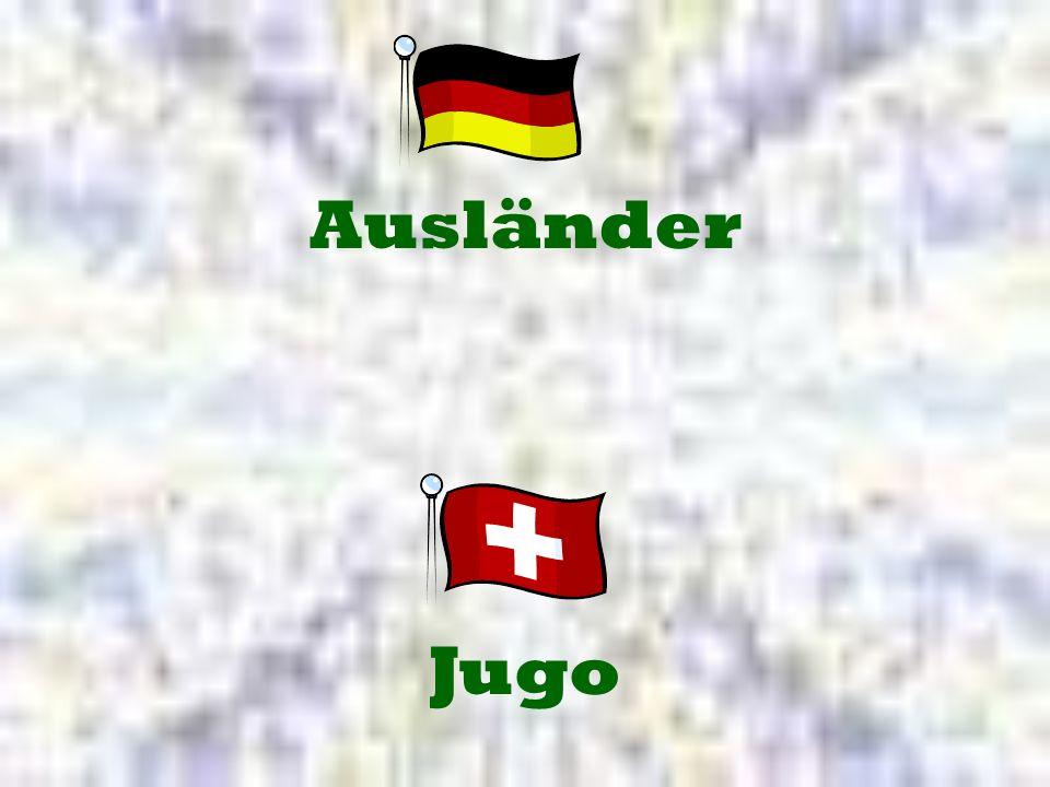 Ausländer Jugo