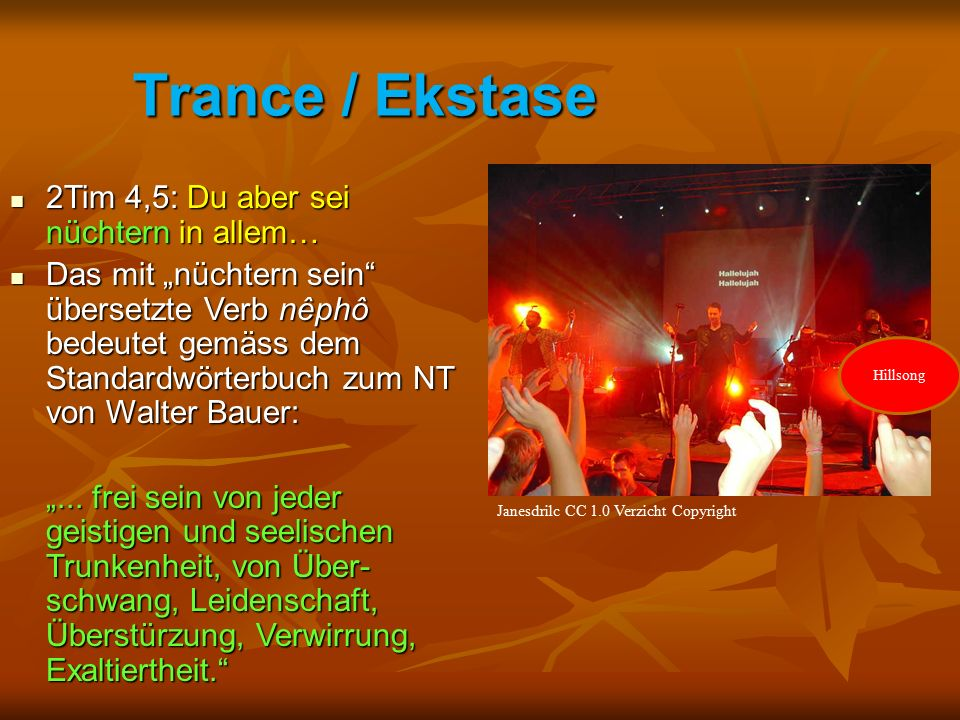 Trance / Ekstase 2Tim 4,5: Du aber sei nüchtern in allem…