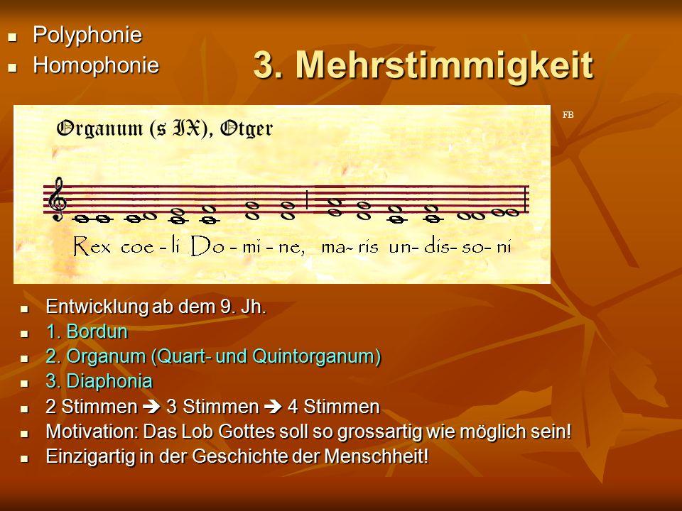 3. Mehrstimmigkeit Polyphonie Homophonie Entwicklung ab dem 9. Jh.