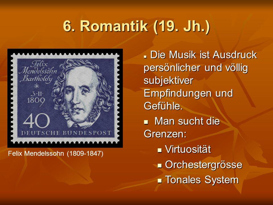 6. Romantik (19. Jh.) Man sucht die Grenzen: Virtuosität