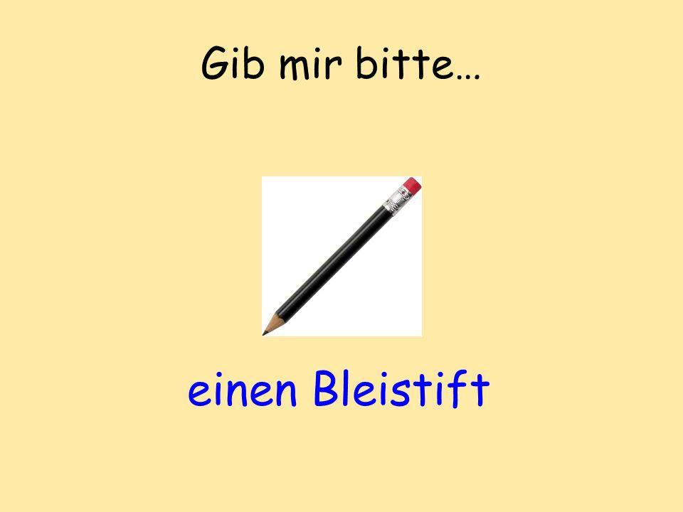 Gib mir bitte… einen Bleistift