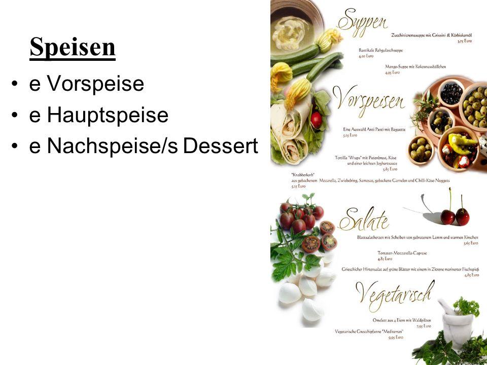 Speisen e Vorspeise e Hauptspeise e Nachspeise/s Dessert