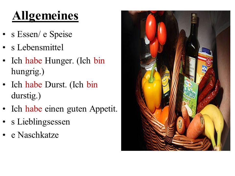 Allgemeines s Essen/ e Speise s Lebensmittel