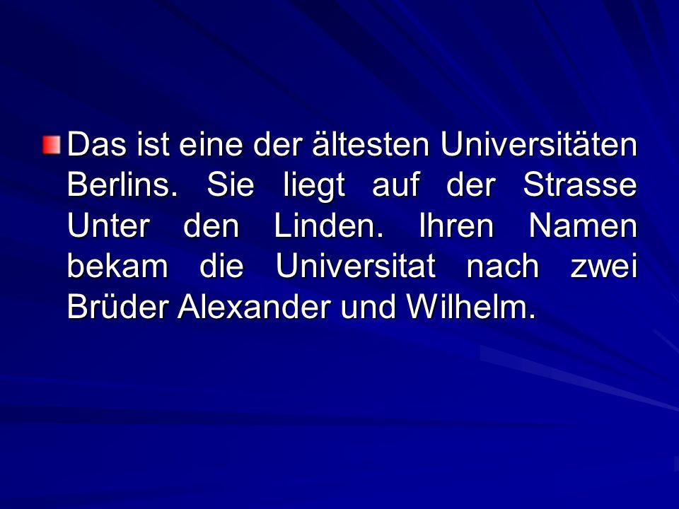 Das ist eine der ältesten Universitäten Berlins