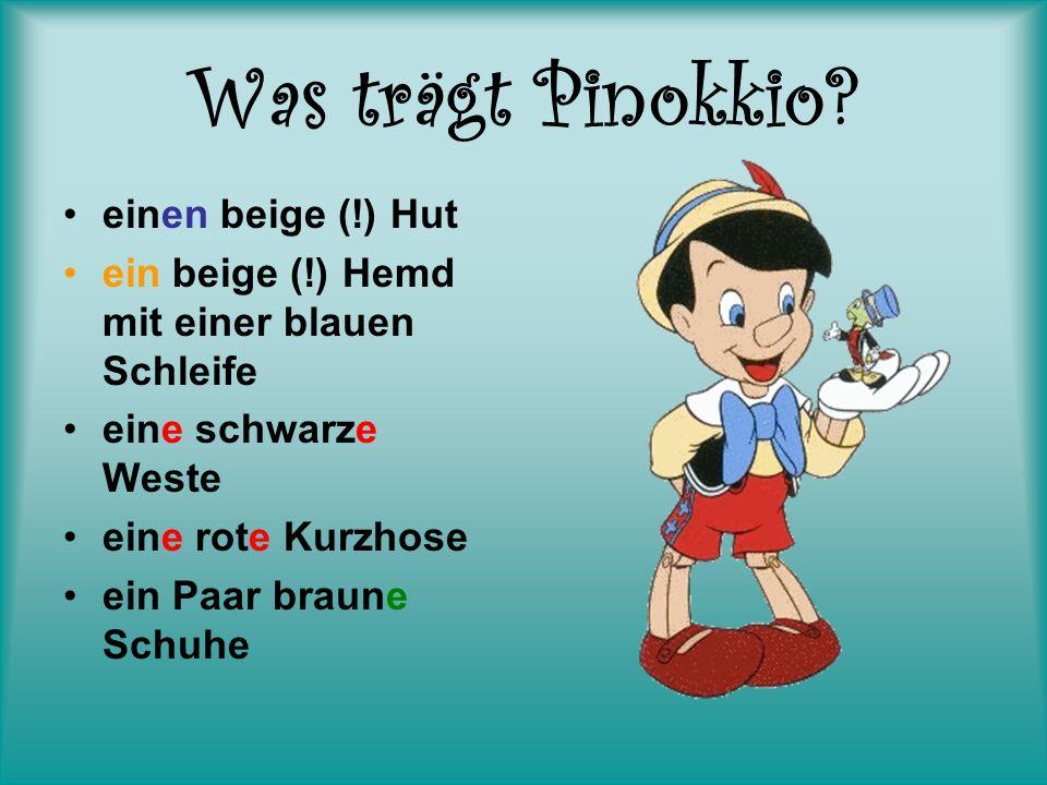 Was trägt Pinokkio einen beige (!) Hut