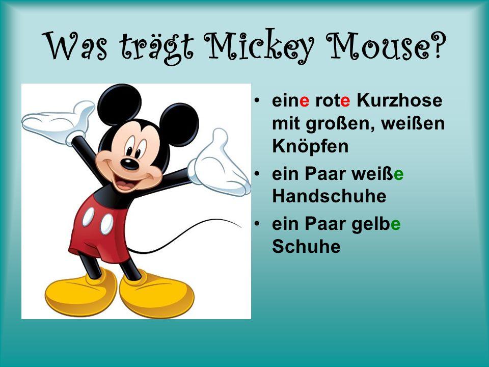 Was trägt Mickey Mouse eine rote Kurzhose mit großen, weißen Knöpfen