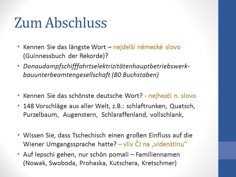 Zum Abschluss Kennen Sie das längste Wort – nejdelší německé slovo (Guinnessbuch der Rekorde)