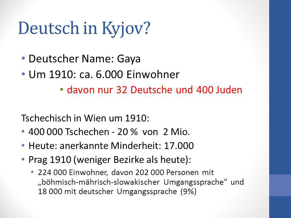 Deutsch in Kyjov Deutscher Name: Gaya Um 1910: ca. 6.000 Einwohner