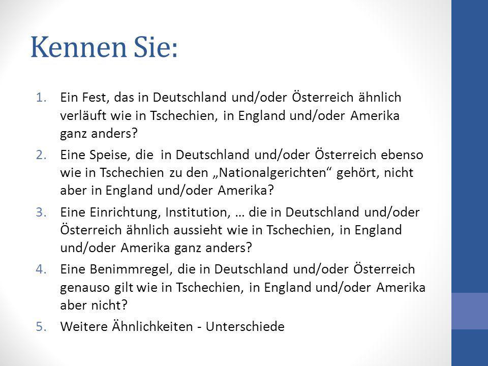 Kennen Sie: Ein Fest, das in Deutschland und/oder Österreich ähnlich verläuft wie in Tschechien, in England und/oder Amerika ganz anders